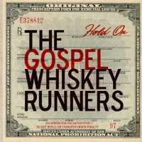 The Gospel Whiskey Runners