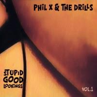 Phil X & The Drills