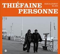 Hubert-Félix Thiéfaine & Paul Personne