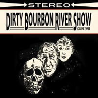 Dirty Bourbon River Show