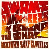 Swami John Reis & The Blind Shake