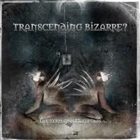 Transcending Bizarre?