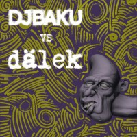 DJ Baku vs. Dälek