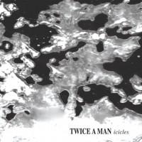 Twice A Man