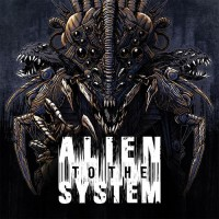 Alien To The System