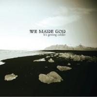 We Made God
