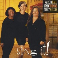 Marcia Ball, Irma Thomas, Tracy Nelson