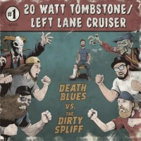 20 Watt Tombstone & Left Lane Cruiser