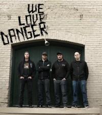 We Love Danger