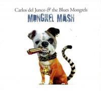 Carlos Del Junco And The Blues Mongrels