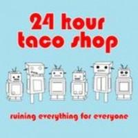 24 Hour Taco Shop