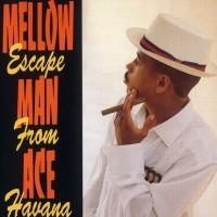 Mellow Man Ace