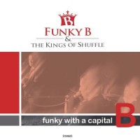 Funky B & The Kings Of Shuffle