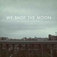 We Shot the Moon
