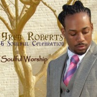 Greg Roberts & Soulful Celebration