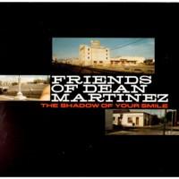 Friends Of Dean Martinez