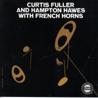 Curtis Fuller & Hampton Hawes