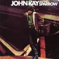 John Kay & The Sparrow