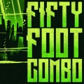 Purchase Fifty Foot Combo MP3
