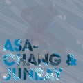 Purchase Asa Chang & Junray MP3