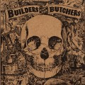 Purchase The Builders and the Butchers MP3