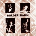 Purchase Bolder Damn MP3
