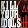 Purchase Kill Your Idols MP3