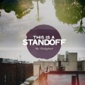 Purchase This Is a Standoff MP3