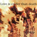 Purchase Love is Colder Than Death MP3