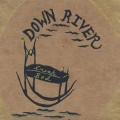 Purchase Down River MP3