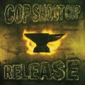 Purchase Cop Shoot Cop MP3