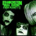 Purchase Frankenstein Drag Queens From Planet 13 MP3