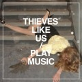 Purchase Thieves Like Us MP3