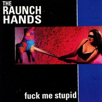 The Raunch Hands