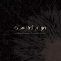 Exhausted Prayer