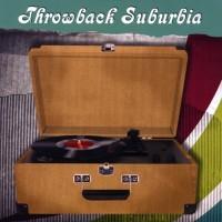 Throwback Suburbia