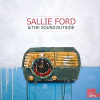 Sallie Ford & The Sound Outside