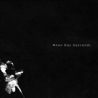 When Day Descends