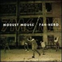 Modest Mouse & 764-Hero