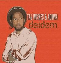 Taj Weekes & Adowa