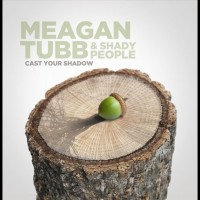 Meagan Tubb & Shady People
