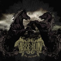Arise And Ruin