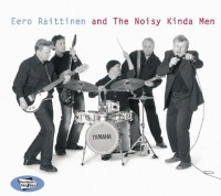 Eero Raittinen & The Noisy Kinda Men