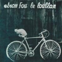 Etron Fou Leloublan