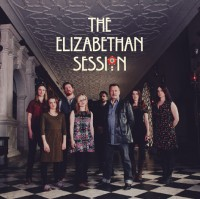 The Elizabethan Session