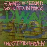 Edward The Second And The Red Hot Polkas