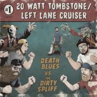 20 Watt Tombstone & Left Lane Cruiser
