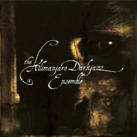 The Kilimanjaro Darkjazz Ensemble