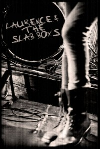 Laurence & The Slab Boys