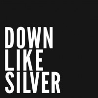 Down Like Silver